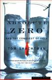 Absolute Zero and the Conquest of Cold, Tom Shachtman, 0618082395