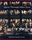 Opera Through Other Eyes, , 0804722390
