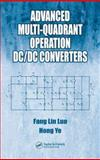 Advanced Multi-Quadrant Operation DC/DC Converters, Luo, Fang Lin and Ye, Hong, 0849372399