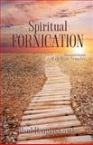 Spiritually Fornication Illustrated through Man-Made Temples, Paul Castle, 1619042398