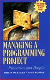 Managing a Programming Project : Process and People, Metzger, Philip W. and Boddie, John, 0135542391
