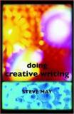 Doing Creative Writing, Steve May, 0415402395