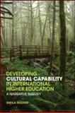 Developing Cultural Capability in Higher Education, Trahar, Sheila, 0415572398