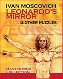 Leonardo's Mirror and Other Puzzles, Ivan Moscovich, 0486482391