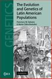 The Evolution and Genetics of Latin American Populations, Salzano, Francisco M. and Bortolini, Maria C., 0521022398