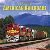 Classic American Railroads, Mike Schafer, 0760302391