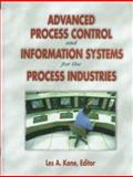 Advanced Process Control and Information Systems for the Process Industries, Kane, Les A., 0884152391