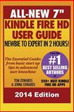 All New 7 Kindle Fire HD User Guide - Newbie to Expert in 2 Hours!, Tom Edwards and Jenna Edwards, 1492772399