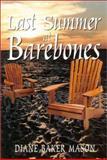 Last Summer at Barebones, Diane Baker Mason, 1552782395