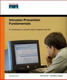 Intrusion Prevention Fundamentals, Carter, Earl and Hogue, Jonathan, 1587052393