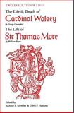 Two Early Tudor Lives : The Life and Death of Cardinal Wolsey by George Cavendish - The Life of Sir Thomas More by William Roper, Sylvester, Richard S. and Harding, Davis P., 0300002394