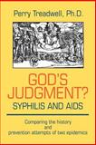 God's Judgment? Syphillis and AIDS : Comparing the History and Prevention Attempts of Two Epidemics, Treadway, Perry, 059520239X