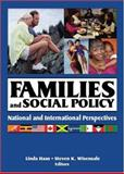 Families and Social Policy : National and International Perspectives, Haas, Linda and Wisensale, Steven K., 0789032392