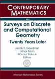 Surveys on Discrete and Computational Geometry : Twenty Years Later, , 0821842390