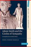Adam Smith and the Circles of Sympathy : Cosmopolitanism and Moral Theory, Forman-Barzilai, Fonna, 1107402395