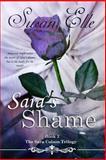 The Sara Colson Trilogy : Sara's Shame, Susan Elle, 1490542396