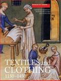 Textiles and Clothing, C. 1150-C. 1450, Crowfoot, Elisabeth and Pritchard, Frances, 1843832399