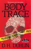 Body Trace, D. H. Dublin, 0425212394