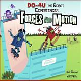 Do-4U the Robot Experiences Forces and Motion, Mark Weakland, 1404872396