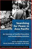 Searching for Peace in Asia Pacific : An Overview of Conflict Prevention and Peacebuilding Activities, , 1588262391