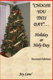 Choose You This Day... Holiday or Holy Day, Joy Lene', 162854239X