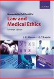 Mason and McCall Smith's Law and Medical Ethics, Mason, Kenyon and Laurie, Graeme, 0199282390