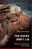 The Rocks Don't Lie, David R. Montgomery, 0393082393