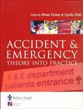 Accident and Emergency Care : Theory into Practice, Dolan, Brian, 070202239X
