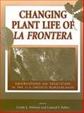 Changing Plant Life of la Frontera : Observations on Vegetation in the United States/Mexico Borderlands, , 0826322395