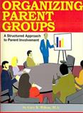 Organizing Parent Groups, Gary Wilson, 0893342394