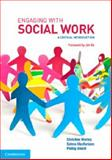 Engaging with Social Work : A Critical Introduction, Morley, Christine and Macfarlane, Selma, 1107622395
