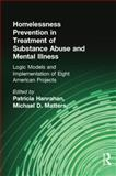 Homelessness Prevention in Treatment of Substance Abuse and Mental Illness, Patricia Hanrahan and Michael D. Matters, 1138002399