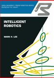 Intelligent Robotics, Lee, Mark H., 1468462393