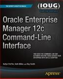 Oracle Enterprise Manager 12c Command-Line Interface, Kellyn Pot'Vin and Seth Miller, 1484202392