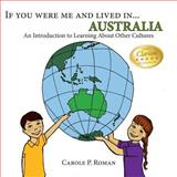 If You Were Me and Lived in... Australia, Carole Roman, 1490522395