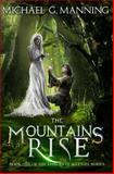 The Mountains Rise, Michael Manning, 1500272396