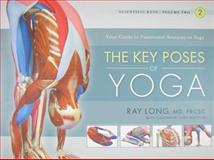 Scientific Keys : The Key Muscles of Hatha Yoga, Long, Ray, 1607432390