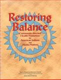 Restoring Balance : Community-Directed Health Promotion for American Indians and Native Alaskans, Howard-Pitney, Beth and Rogers, Todd, 1879552396