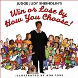 Win or Lose by How You Choose!, Judy Sheindlin, 0064462390