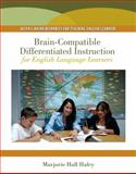 Brain-Compatible Differentiated Instruction for English Language Learners, Hall Haley, Marjorie, 0205582397