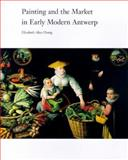 Painting and the Market in Early Modern Antwerp 9780300072396