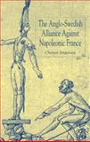 The Anglo-Swedish Alliance Against Napoleonic France, Jorgensen, Christer, 0333672399