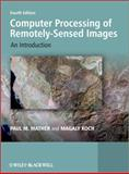 Computer Processing of Remotely-Sensed Images, Paul Mather and Magaly Koch, 0470742399