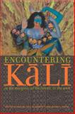 Encountering Kali - in the Margins, at the Center, in the West, , 0520232399