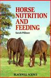 Horse Nutrition and Feeding, Pilliner, Sarah, 0632032391