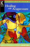 Healing with Acupressure, Saul, Helen, 0658012398