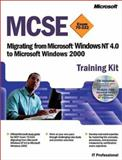 MCSE Training Kit (Exam 70-222) : Migrating from Microsoft Windows NT 4.0 to Microsoft Windows 2000, Microsoft Official Academic Course Staff and Microsoft Corporation Staff, 0735612390