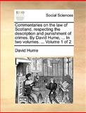 Commentaries on the Law of Scotland, Respecting the Description and Punishment of Crimes by David Hume, In, David Hume, 1170122396