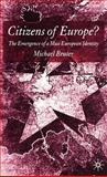 Citizens of Europe? : The Emergence of a Mass European Identity, Bruter, Michael, 1403932395