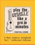 Play the Ukulele Like a Pro in Minutes, Ron Songbook, 1497302390